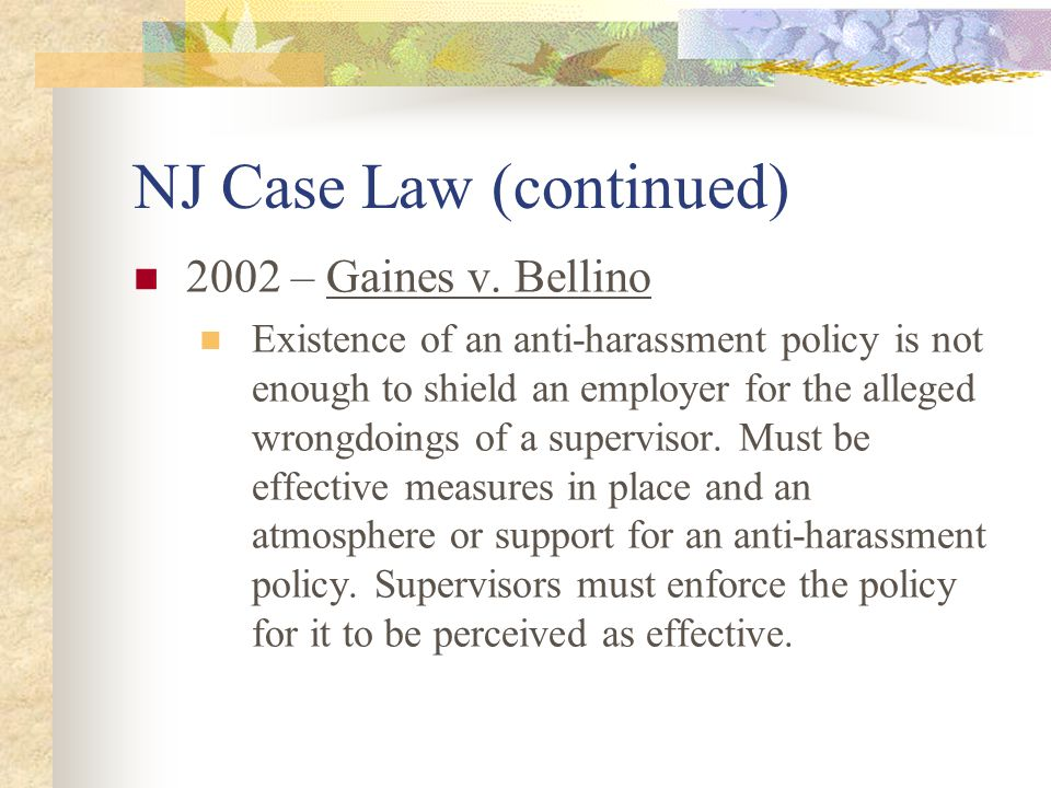 NJ Case Law (continued) 2002 – Gaines v.