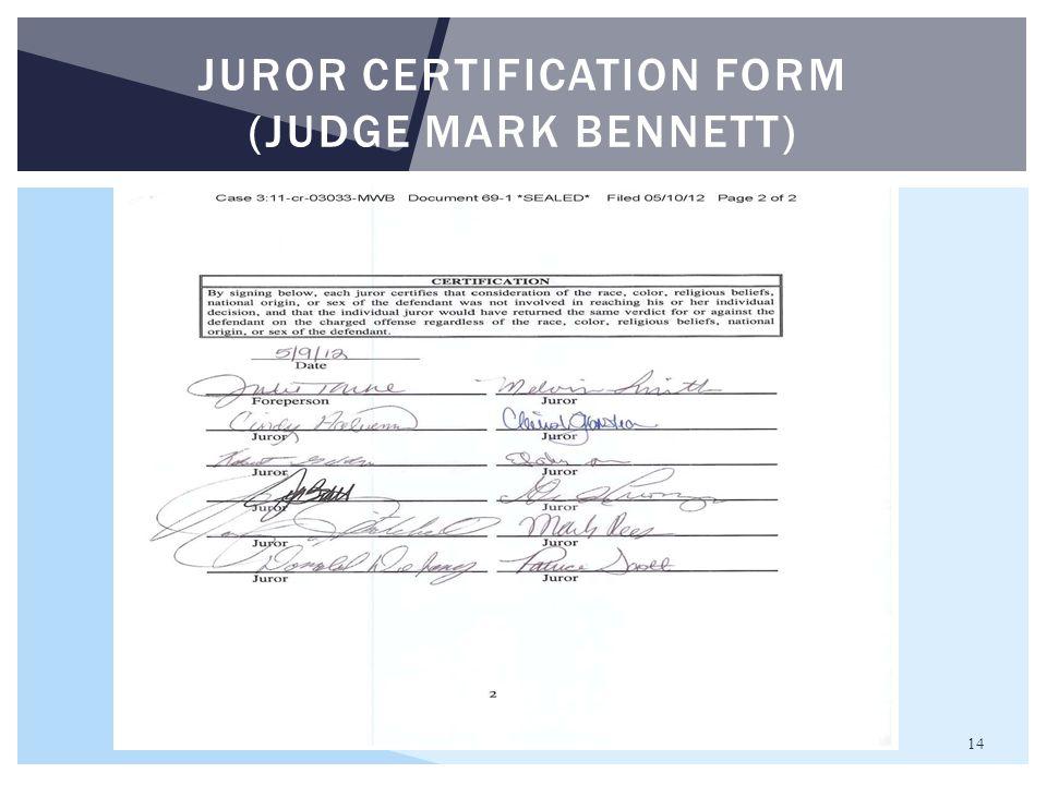 14 JUROR CERTIFICATION FORM (JUDGE MARK BENNETT)