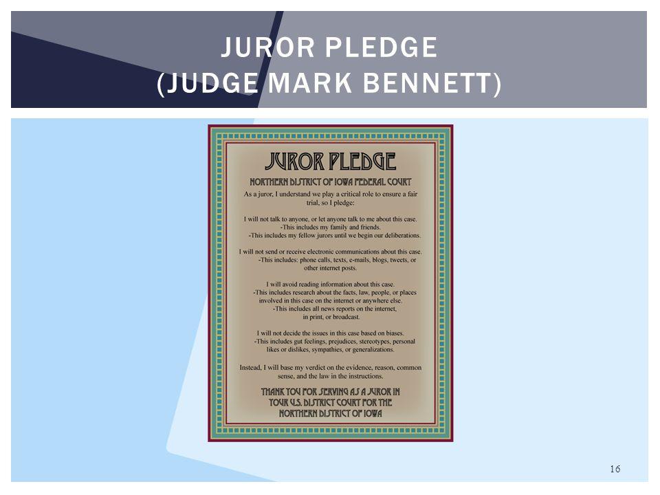 16 JUROR PLEDGE (JUDGE MARK BENNETT)