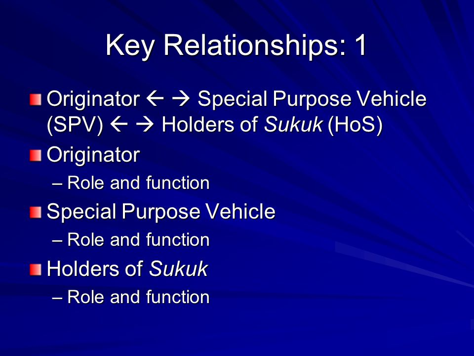 Key Relationships: 2 Relationship between the Originator and Special Purpose Vehicle –Assets –Duration and time –Lease –Funds from sukuk –Rental payments –Lease back –Title