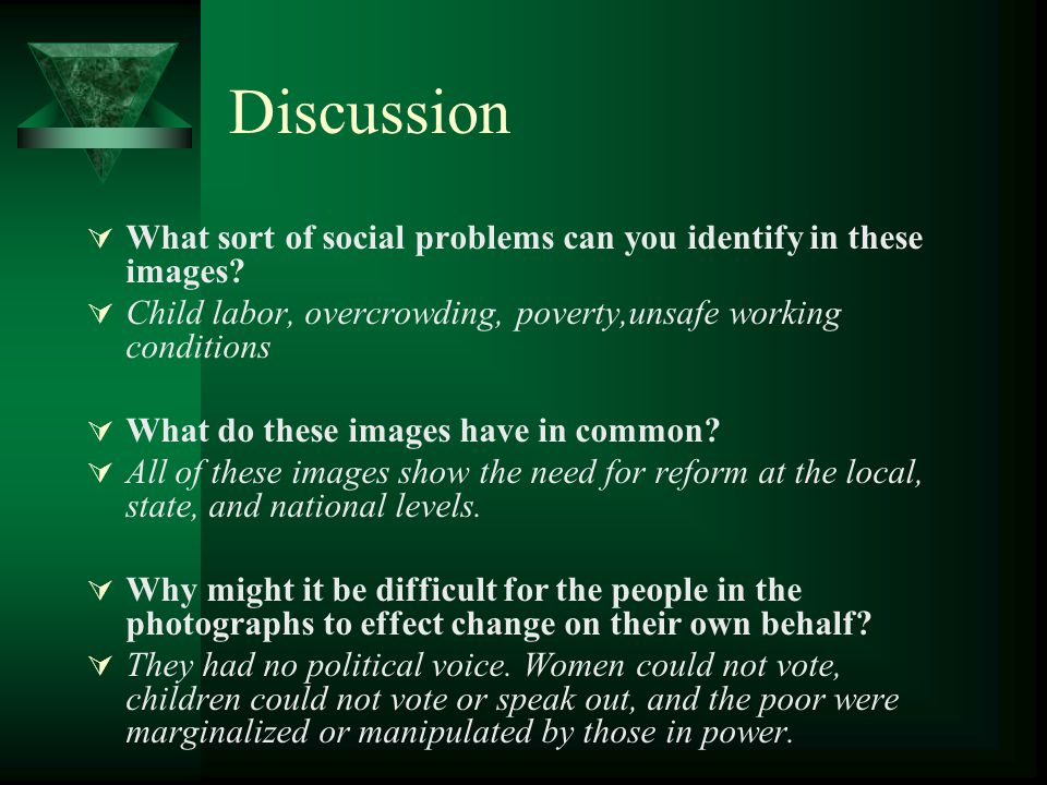 Discussion  What sort of social problems can you identify in these images.