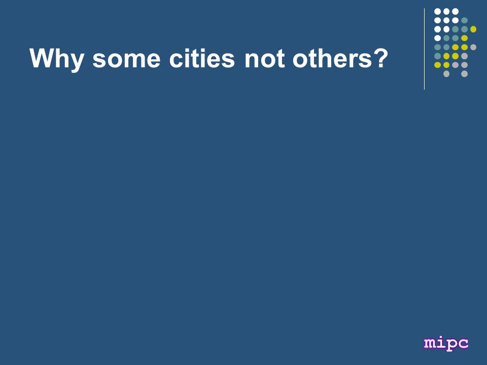 Why some cities not others