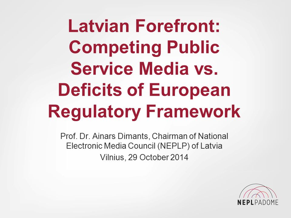 Latvian Forefront: Competing Public Service Media vs.