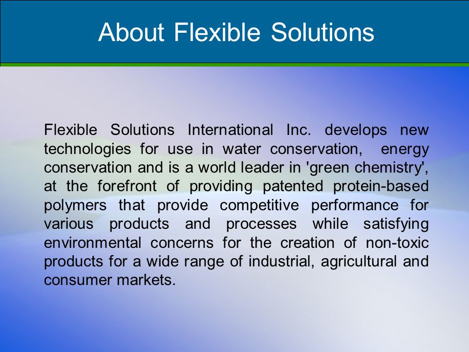 Acquisition 2004 On June 9th, 2004 Flexible Solutions International acquired from Donlar a broad portfolio of environmentally friendly technologies and products, 52 U.S.