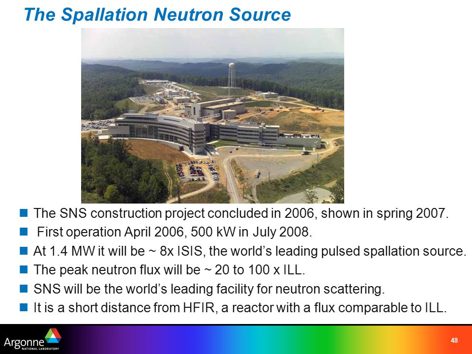 48 The Spallation Neutron Source The SNS construction project concluded in 2006, shown in spring 2007.