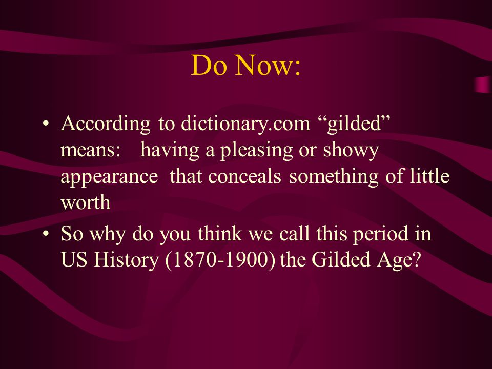 Key Questions… During the Gilded Age, who benefited and who suffered.
