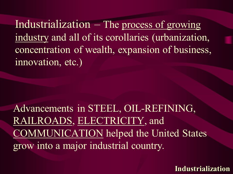 STEEL BESSEMER PROCESS (1890): A process for making steel (lighter, stronger, easier to make) Limestone + coke + iron ore = slag & steel Made mass production of steel possible Led to new age of American buildings and growth Industrialization HENRY BESSEMER