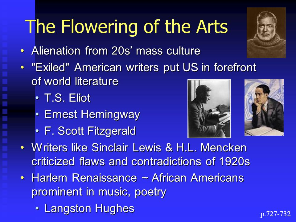 The Flowering of the Arts Alienation from 20s' mass cultureAlienation from 20s' mass culture Exiled American writers put US in forefront of world literature Exiled American writers put US in forefront of world literature T.S.