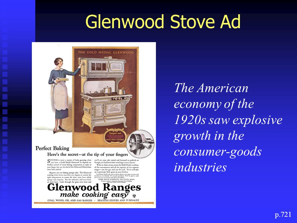 Glenwood Stove Ad p.721 The American economy of the 1920s saw explosive growth in the consumer-goods industries