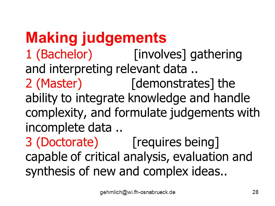 gehmlich@wi.fh-osnabrueck.de28 Making judgements 1 (Bachelor) [involves] gathering and interpreting relevant data..