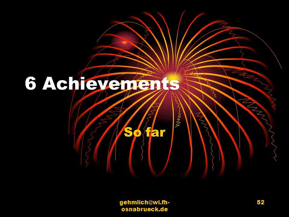gehmlich@wi.fh- osnabrueck.de 52 6 Achievements So far