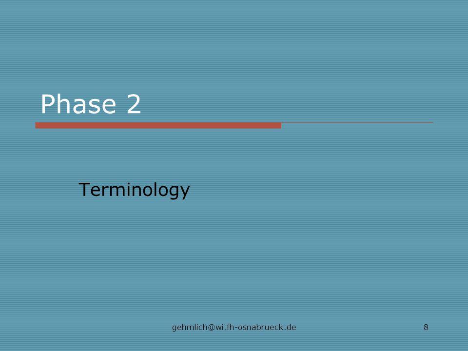 gehmlich@wi.fh-osnabrueck.de8 Phase 2 Terminology