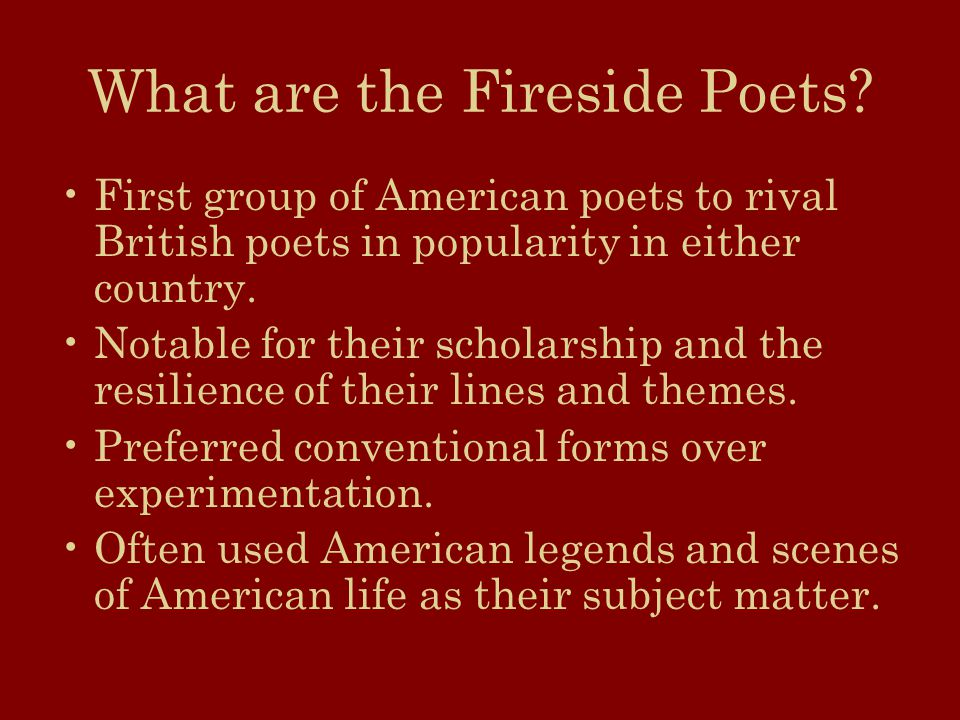 Who were the Fireside Poets.