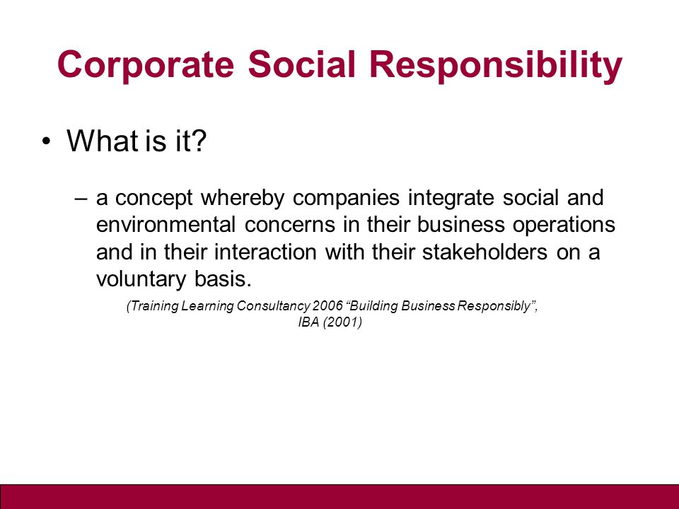 Corporate Social Responsibility What is it.