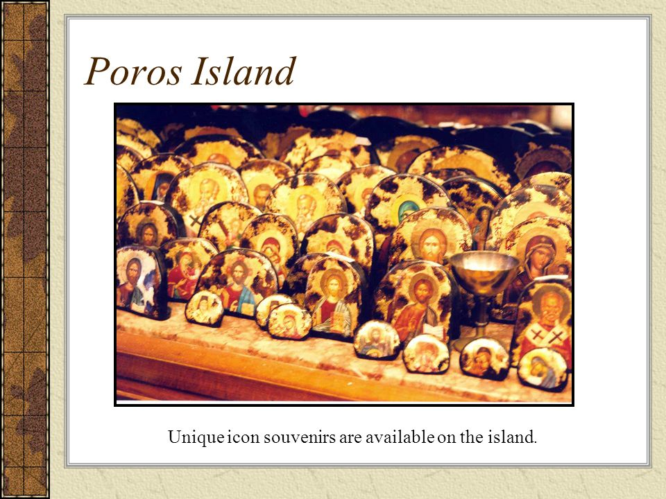 Poros Island Unique icon souvenirs are available on the island.
