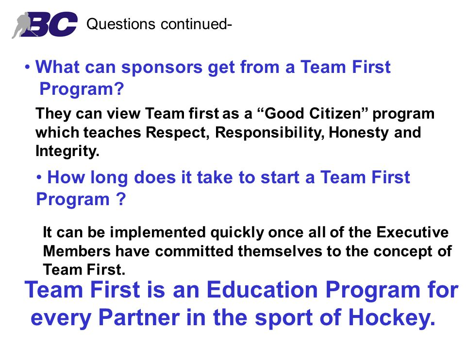 Questions continued- What can sponsors get from a Team First Program.