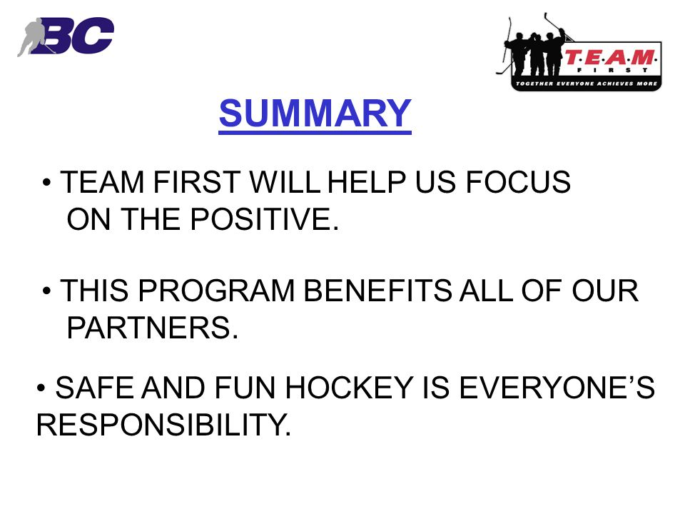 SUMMARY TEAM FIRST WILL HELP US FOCUS ON THE POSITIVE.