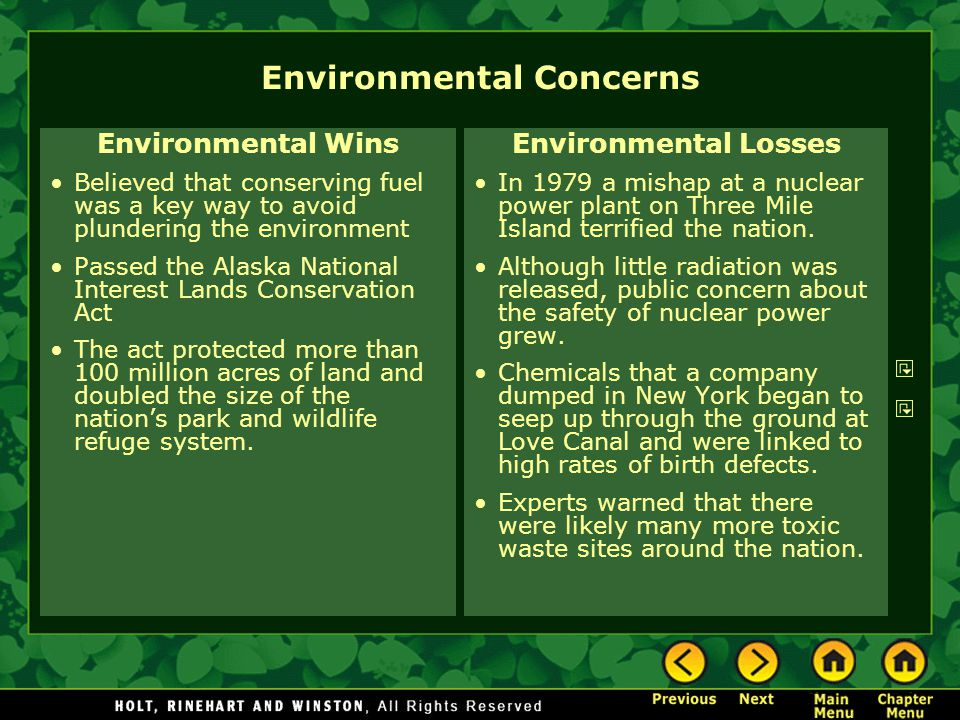 Environmental Concerns Environmental Wins Believed that conserving fuel was a key way to avoid plundering the environment Passed the Alaska National I