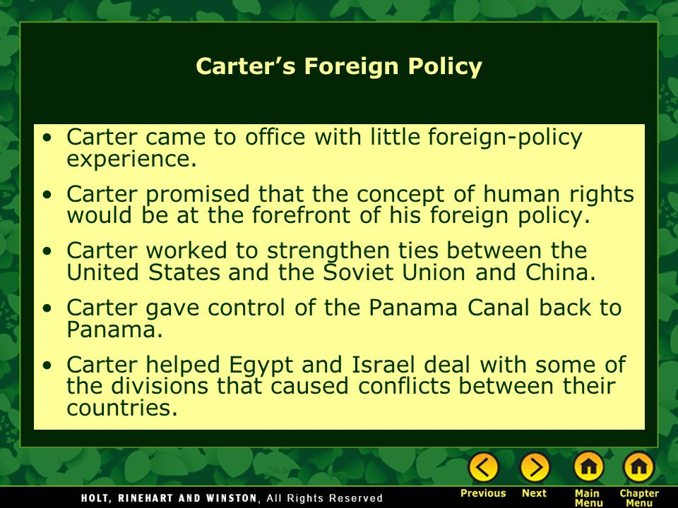 Carter's Foreign Policy Carter came to office with little foreign-policy experience. Carter promised that the concept of human rights would be at the
