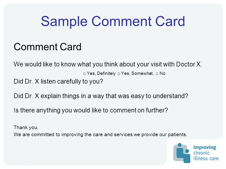 Sample Comment Card Comment Card We would like to know what you think about your visit with Doctor X.