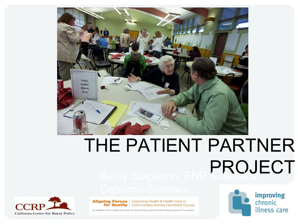THE PATIENT PARTNER PROJECT Betsy Stapleton, FNP & Jessica Osborne-Stafsnes