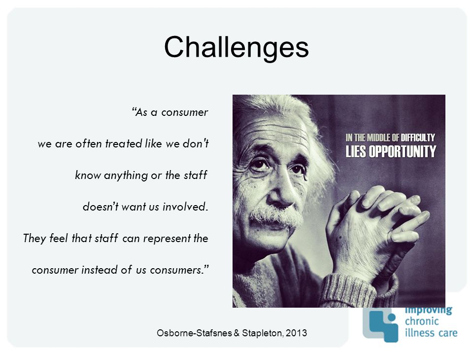 Challenges As a consumer we are often treated like we don t know anything or the staff doesn't want us involved.
