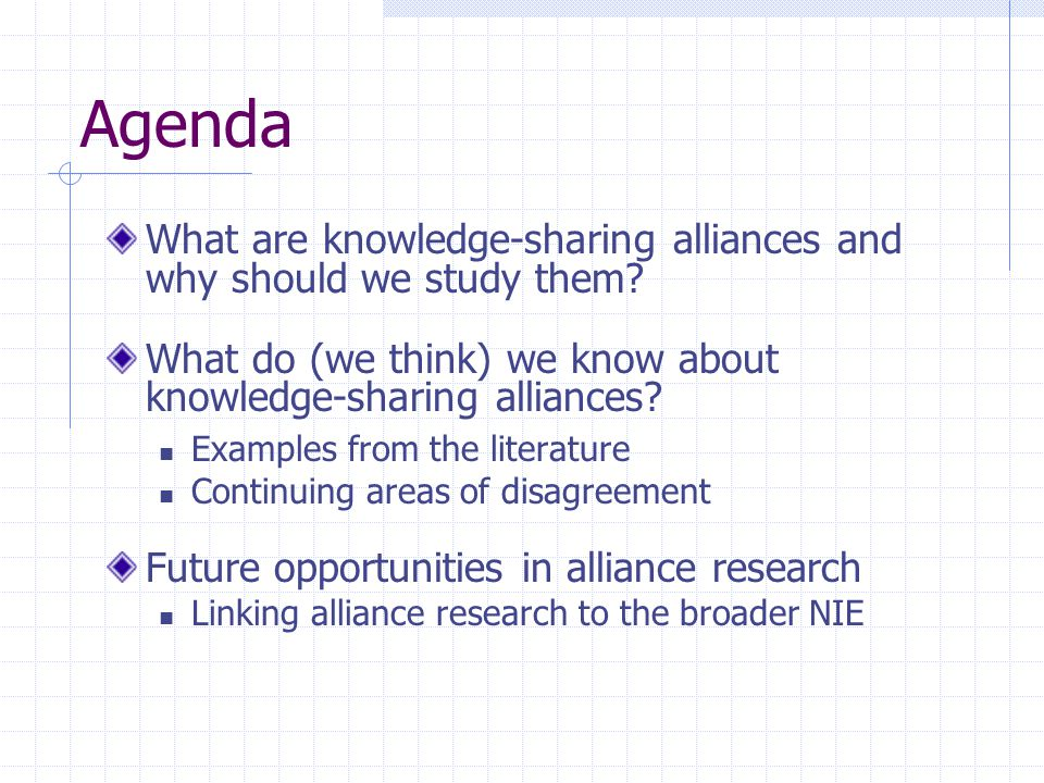 Agenda What are knowledge-sharing alliances and why should we study them.