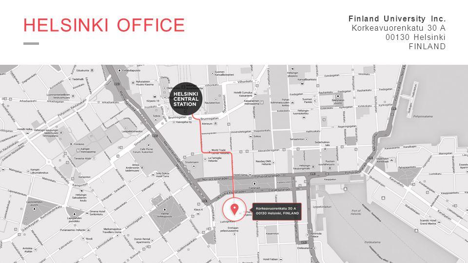 HELSINKI OFFICE Finland University Inc. Korkeavuorenkatu 30 A 00130 Helsinki FINLAND