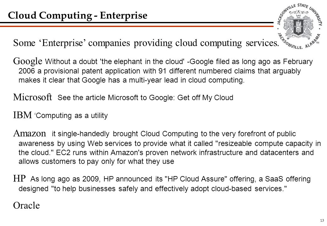 13 Cloud Computing - Enterprise Some 'Enterprise' companies providing cloud computing services.