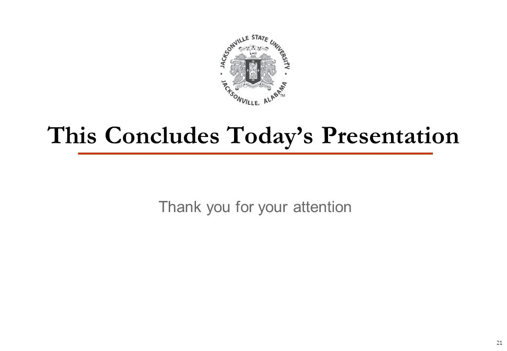 21 Thank you for your attention This Concludes Today's Presentation