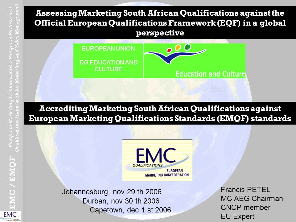 SOUTH AFRICAN MARKETING QUALIFICATIONS EUROPEAN QUALIFICATIONS FRAMEWORK EQF Assessing Marketing South African Qualifications against the Official European Qualifications Framework in a global perspective