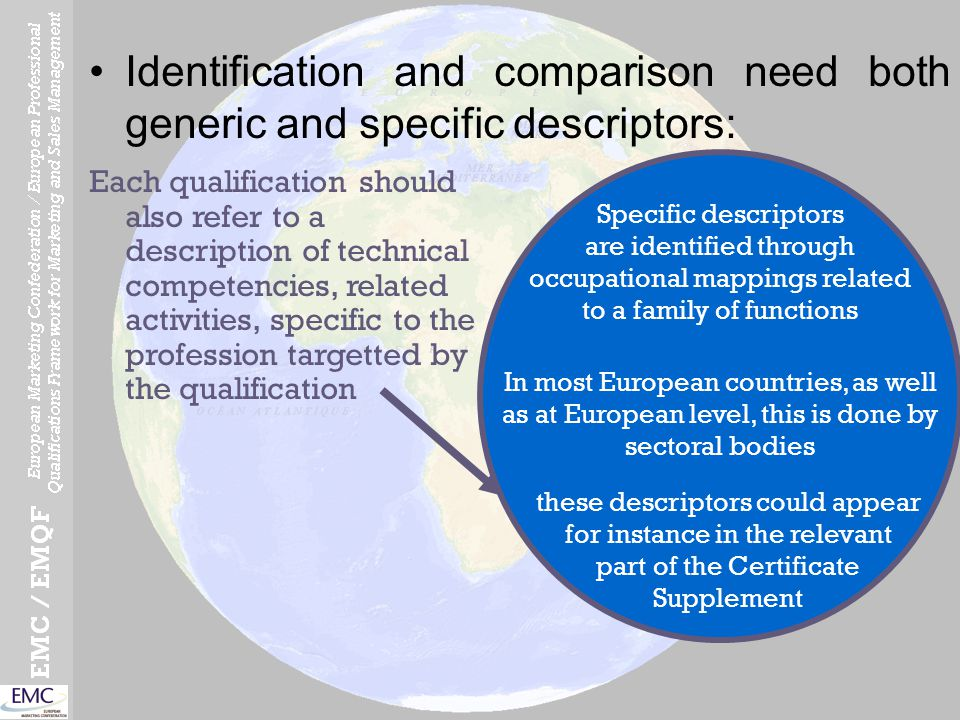 Identification and comparison need both generic and specific descriptors: Each qualification should also refer to a description of technical competenc