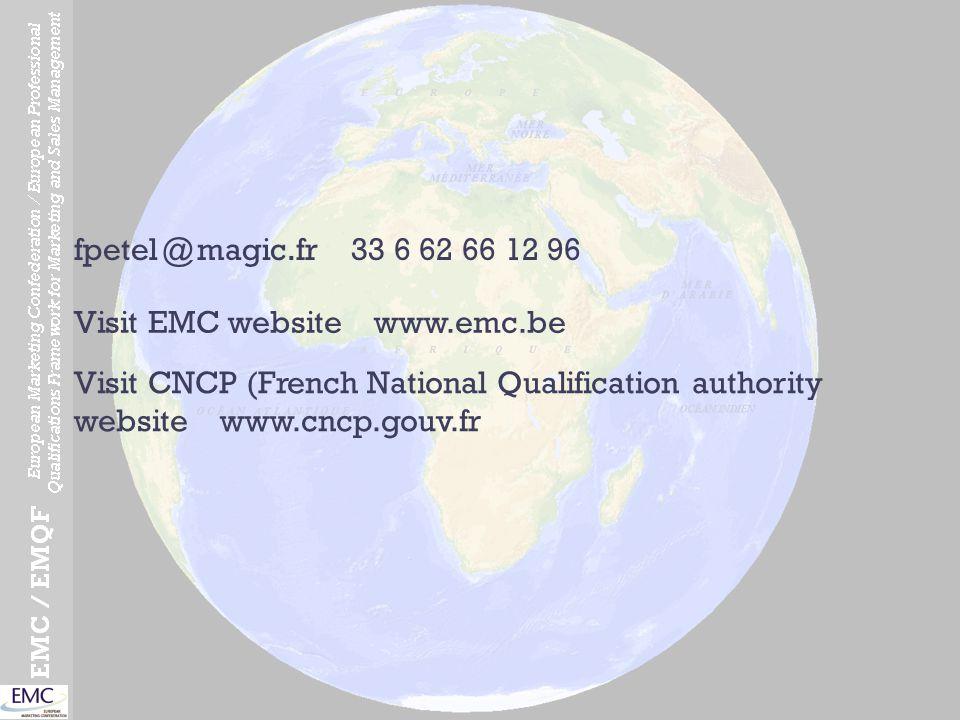 fpetel @ magic.fr 33 6 62 66 12 96 Visit EMC website www.emc.be Visit CNCP (French National Qualification authority website www.cncp.gouv.fr