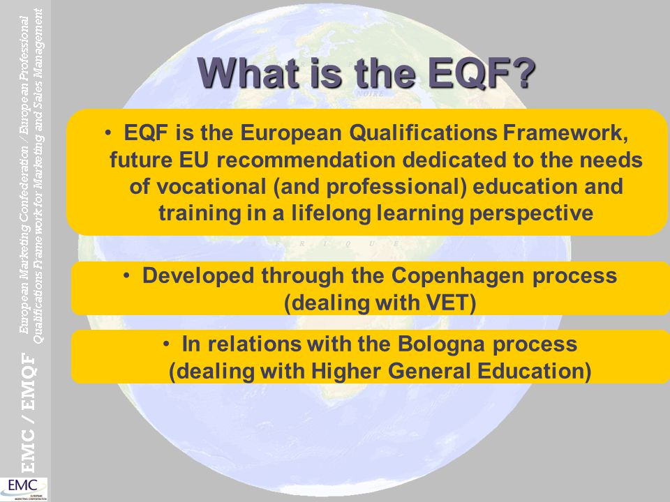 Fulfilling the lisbon objectives: towards the knowledge society The bologna process: a framework for the European Higher Education Area (EHEA) The copenhagen process: a framework for vocational and professional education and training (VET) General education Mainly initial education Resources Programs Staffing Workload Years as building blocks University/academic Or higher education authorities approach Bachelor >> Master >> Doctorate professional education initial and continuing education learning outcomes lifelong learning informal and non formal learning distance learning competences as building blocks national and sectoral approach European Qualifications framework 8 reference levels