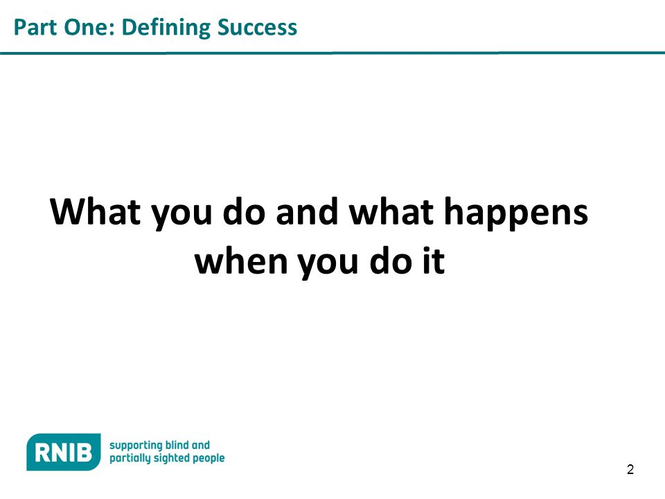 Part One: Defining Success 2 What you do and what happens when you do it