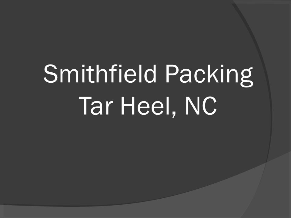 Smithfield Packing Tar Heel, NC