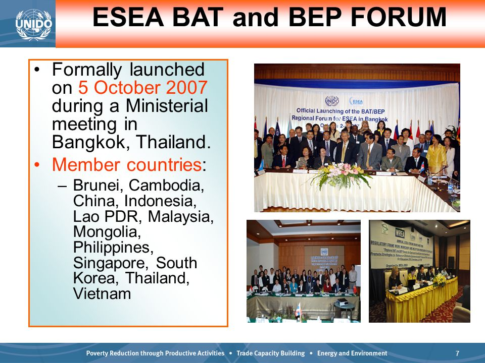 7 Formally launched on 5 October 2007 during a Ministerial meeting in Bangkok, Thailand.