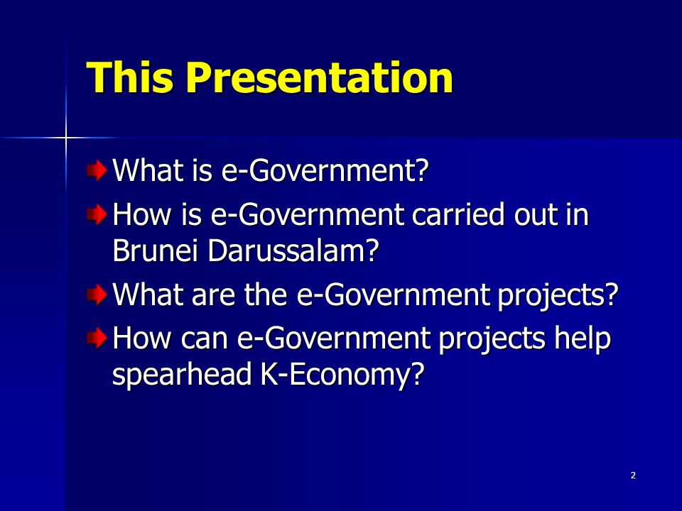 2 This Presentation What is e-Government. How is e-Government carried out in Brunei Darussalam.