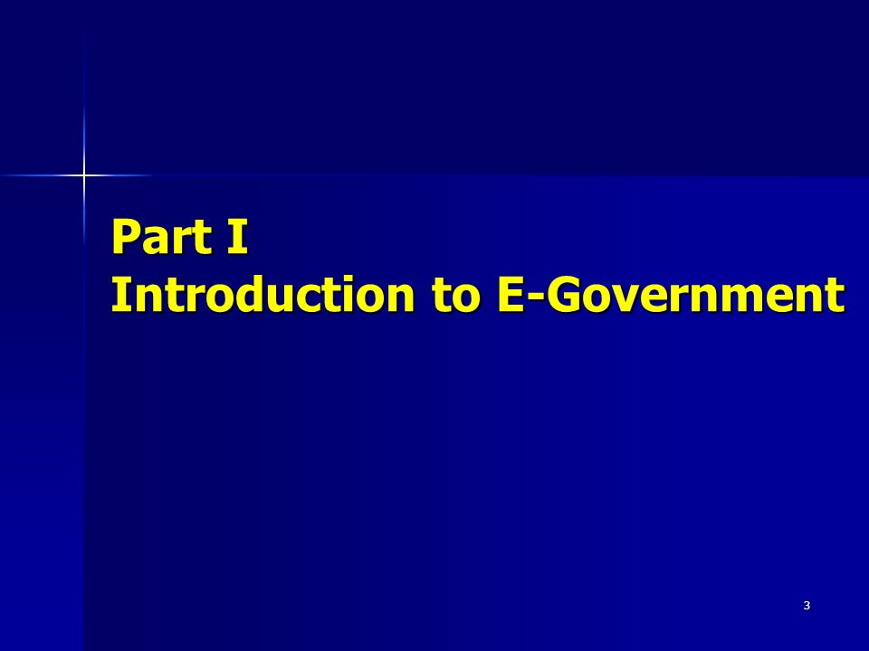 3 Part I Introduction to E-Government