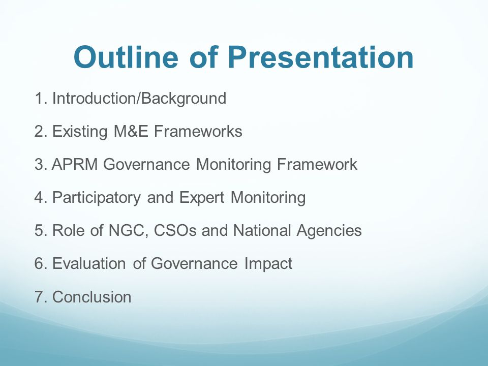 Outline of Presentation 1. Introduction/Background 2. Existing M&E Frameworks 3. APRM Governance Monitoring Framework 4. Participatory and Expert Moni