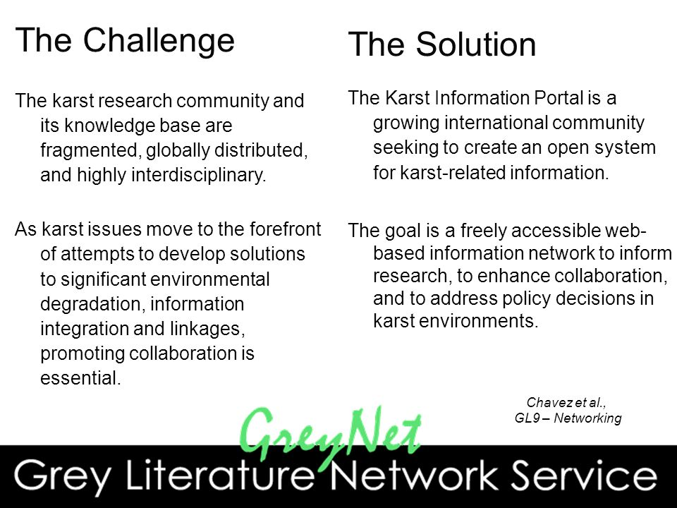 The Challenge The karst research community and its knowledge base are fragmented, globally distributed, and highly interdisciplinary.