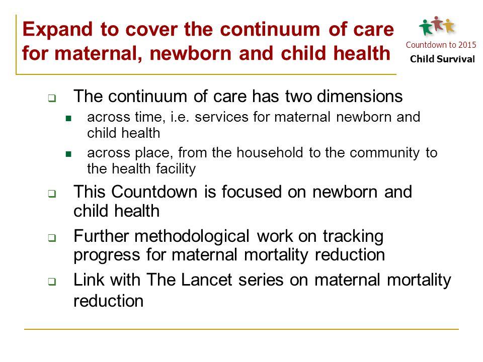 Countdown to 2015 Child Surviva l Monitor the progress 2003 2005 2007 2011 2013 2009 2015 MDG No.