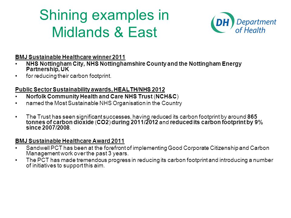 Shining examples in Midlands & East BMJ Sustainable Healthcare winner 2011 NHS Nottingham City, NHS Nottinghamshire County and the Nottingham Energy Partnership, UK for reducing their carbon footprint.