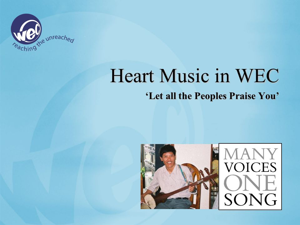 Heart Music in WEC 'Let all the Peoples Praise You'