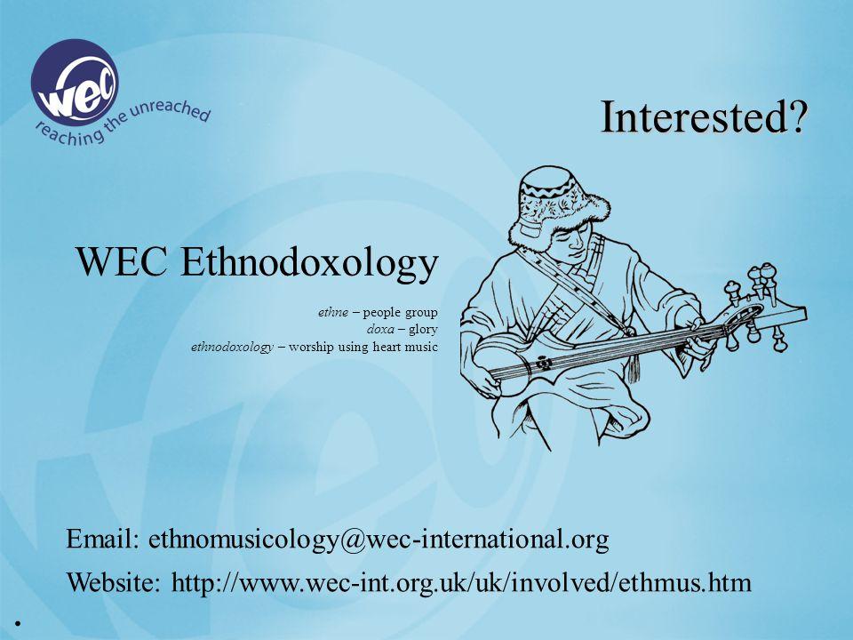 Email: ethnomusicology@wec-international.org Interested.