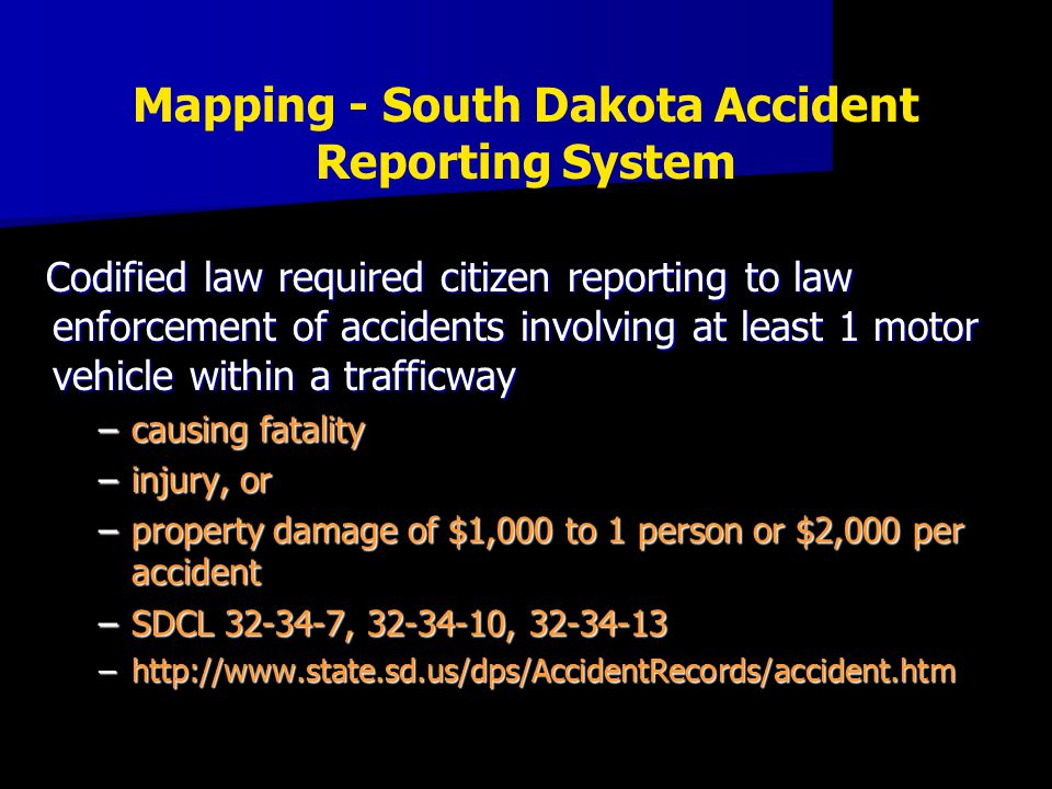 Codified law required citizen reporting to law enforcement of accidents involving at least 1 motor vehicle within a trafficway –causing fatality –inju