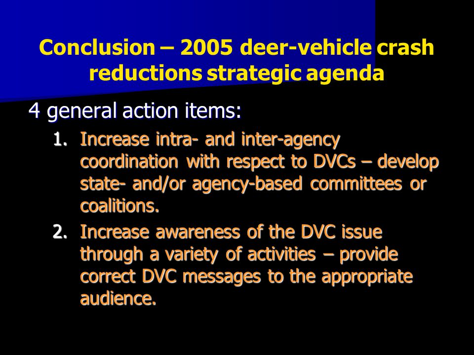 4 general action items: 1.Increase intra- and inter-agency coordination with respect to DVCs – develop state- and/or agency-based committees or coalit