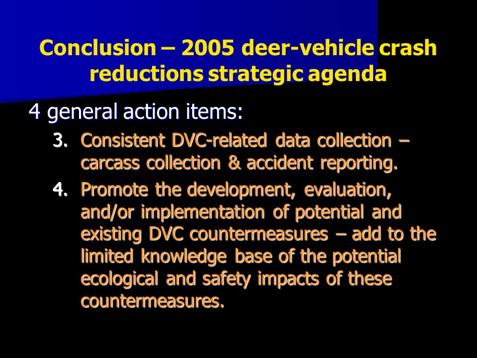 4 general action items: 3.Consistent DVC-related data collection – carcass collection & accident reporting. 4.Promote the development, evaluation, and