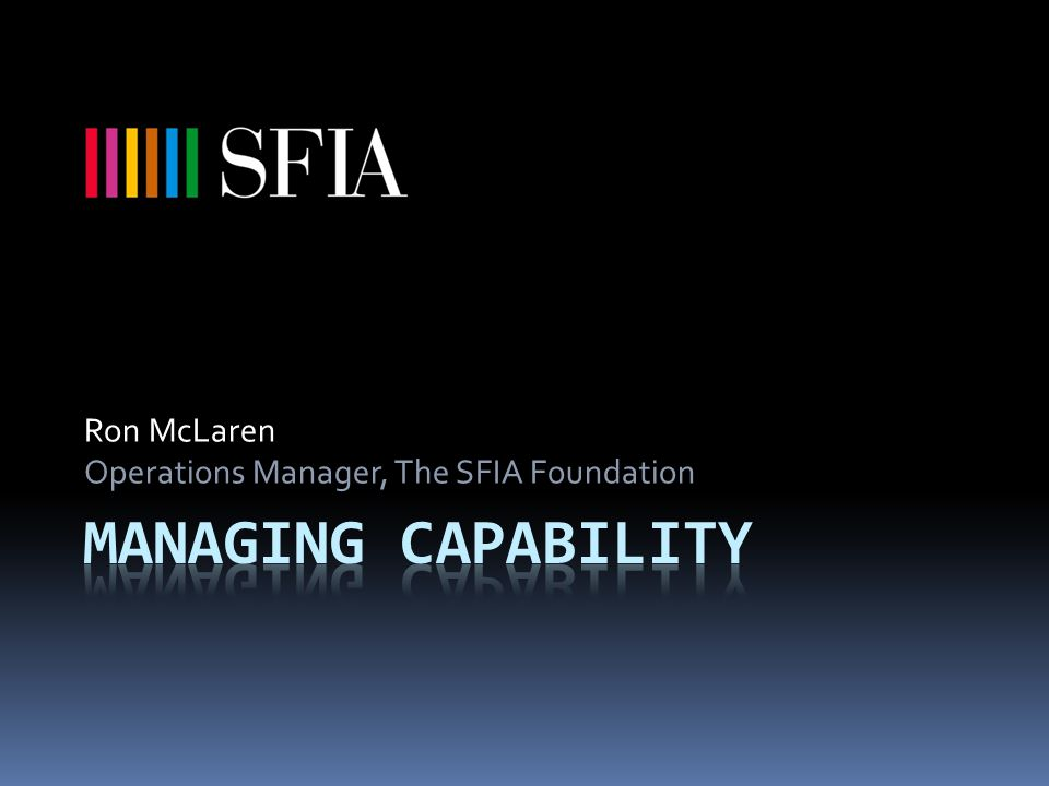 Ron McLaren Operations Manager, The SFIA Foundation