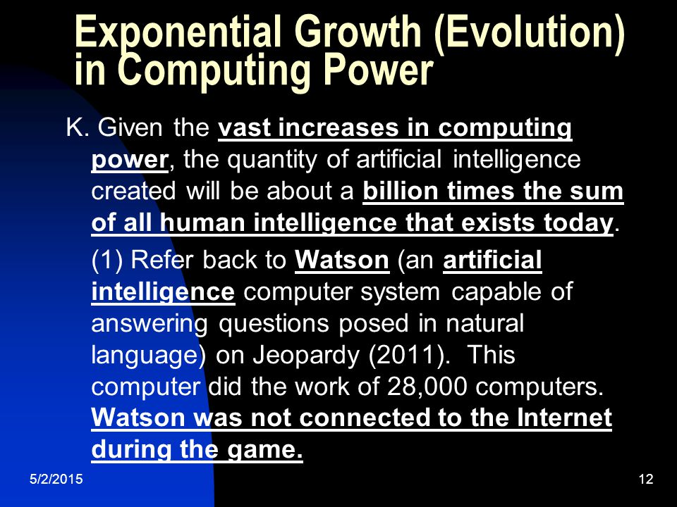 Exponential Growth (Evolution) in Computing Power K.